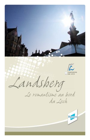 Landsberg - Le romantisme au bord du Lech