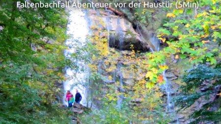 Faltenbachfall Abenteuer vor der Haustür (5Min)