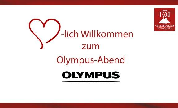 Herzlich Willkommen Olympus-Abend