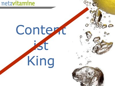 Content is King? © netzvitamine GmbH