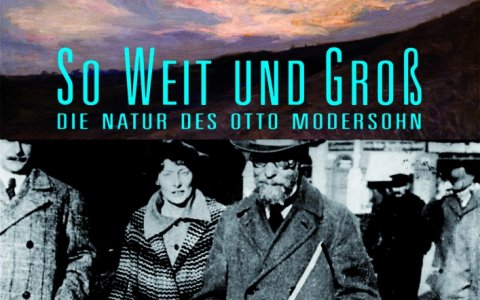 So weit und groß - Die Natur d. Otto Modersohn
